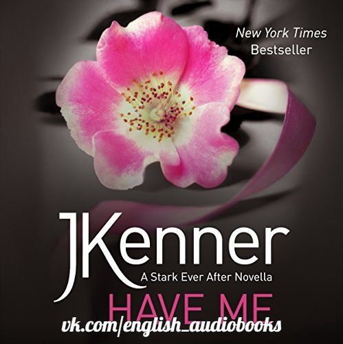 Have Me (Stark Trilogy #3.2; Stark Ever After #2) - J. Kenner