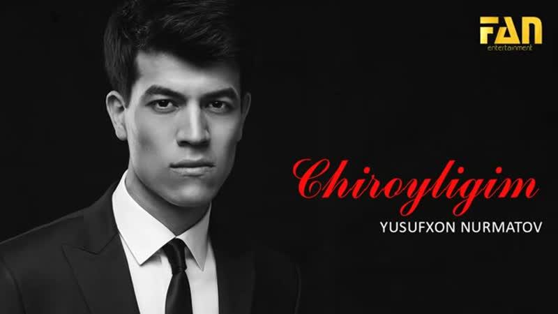 Yusufxon Nurmatov Chiroyligim