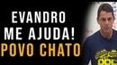 EVANDRO ME AJUDA *POVO CHATO* - EVANDRO GUEDES