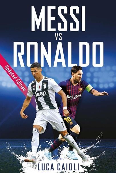 Messi vs Ronaldo Updated Edition (Luca Caioli)