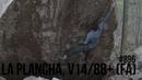 The Race to 1000 - 896 - La Plancha, V14/8B FA
