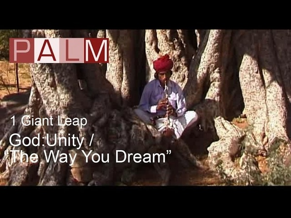 1 Giant Leap Film God Unity The Way You Dream featuring REM's Michael Stipe and Asha Bhosle