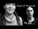 Ne pas_ Kael K-psule