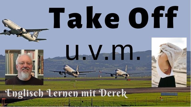 Take Off 2 Wörter Mehrere Bedeutungen Englisch Lernen mit Derek