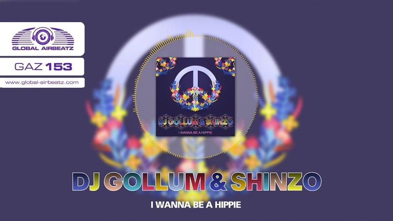 DJ Gollum Shinzo - I Wanna Be A Hippie