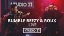 Bumble Beezy Roux ft. Animal ДжаZ @ STUDIO 21 LIVE