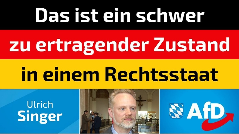 Ulrich Singer AfD Das ist ein schwer zu ertragener Zustand in einem Rechtsstaat