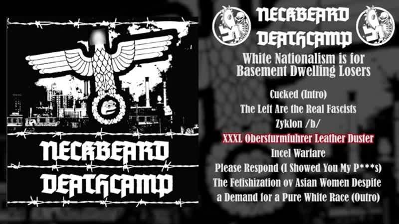 Neckbeard Deathcamp White Nationalism is for Basement Dwelling Losers FULL ALBUM 2018 Black Metal o2M9DvWcshk