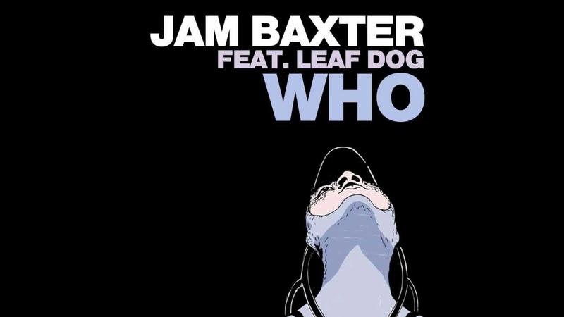 Jam Baxter Who Feat. Leaf Dog AUDIO