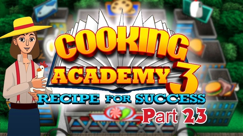 Cooking Academy 3 - Gameplay Part 23 (1/4) Chicken