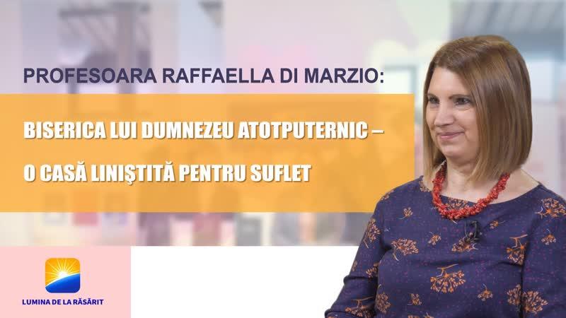 Profesoara raffaella di marzio Biserica lui Dumnezeu atotputerni o casă linIştită pentru suflet