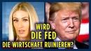 USA Wird die Fed die Wirtschaft ruinieren um Trump zu beseitigen Declassified Deutsch