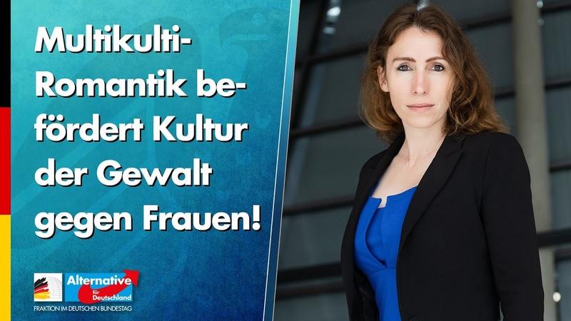 Multikulti-Romantik befördert Kultur der Gewalt gegen Frauen! - Mariana Harder-Kühnel - AfD-Fraktion