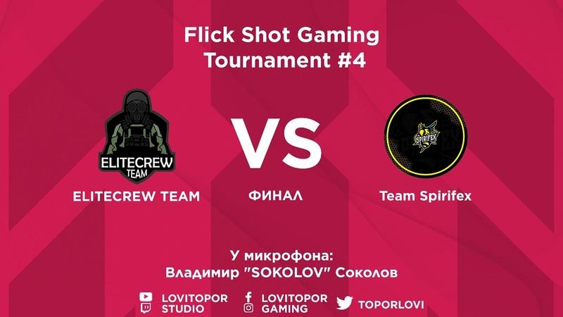 ELITECREW TEAM vs Team Spirifex Flick Shot Gaming Tournament 4 CS GO