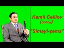 Kamil Celilov - Simayi sems yeni
