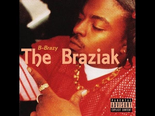 B-Brazy - The Braziak (1998) [FULL ALBUM] (FLAC) [GANGSTA RAP / G-FUNK]