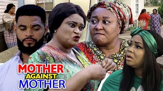 Mother Against Mother FULL Season 3 & 4 - (NEW MOVIE) 2019 Latest Nigerian Movie