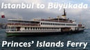 Istanbul to the Princes' Islands ferry trip on Sehir Hatlari ferry Fahri S. Koruturk