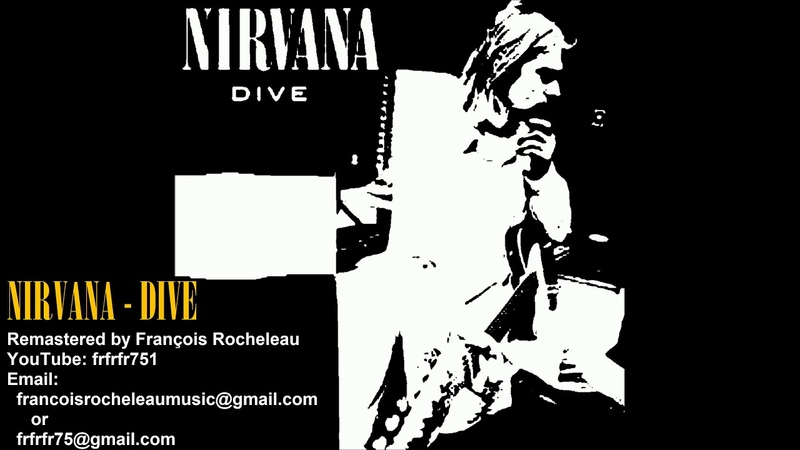 Nirvana - Dive - REMASTERED (INCREDIBLE AND POWERFUL SOUND)
