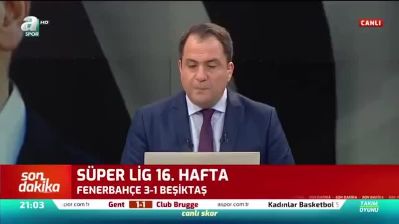 Fenerbahçe 3 1 Beşiktaş Erman Toroğlu Maç Sonu Yorumları A