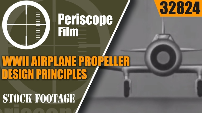 WWII AIRPLANE PROPELLER DESIGN PRINCIPLES AND TYPES INSTRUCTIONAL FILM 32824