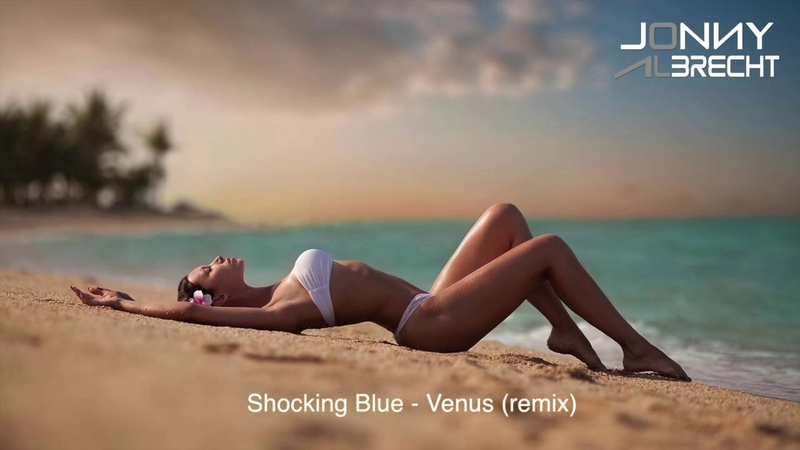 Shocking Blue Venus Jonny Albrecht Remix ★ Deep House Version ★