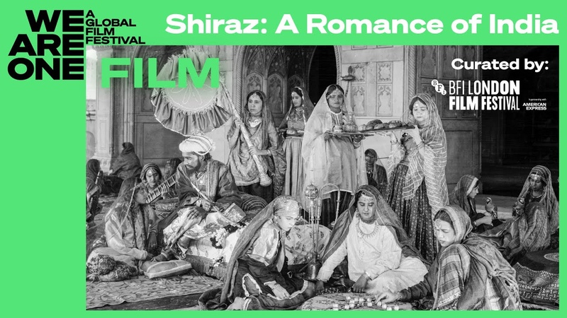 Shiraz BFI London FF Shiraz A Romance of India