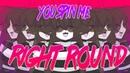 ☆彡You Spin Me Right Round ANIMATION MEME