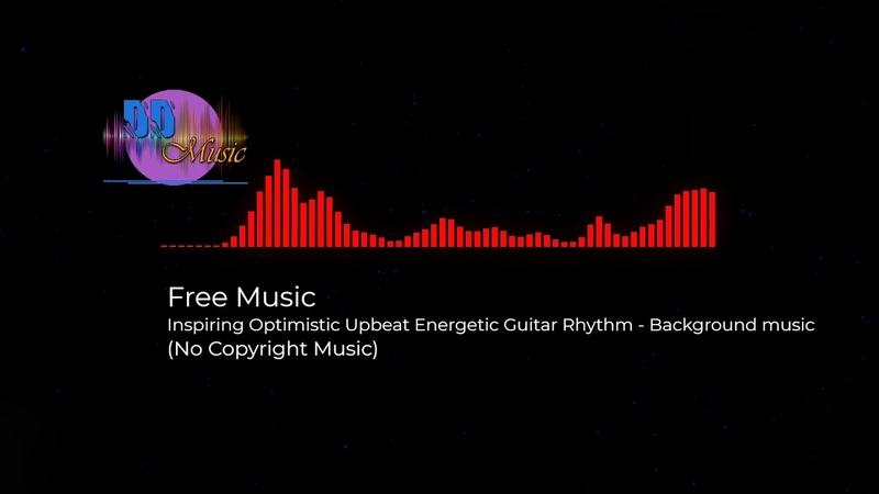(No Copyright Music) Free Music - Inspiring Optimistic Upbeat Energetic Guitar Rhythm