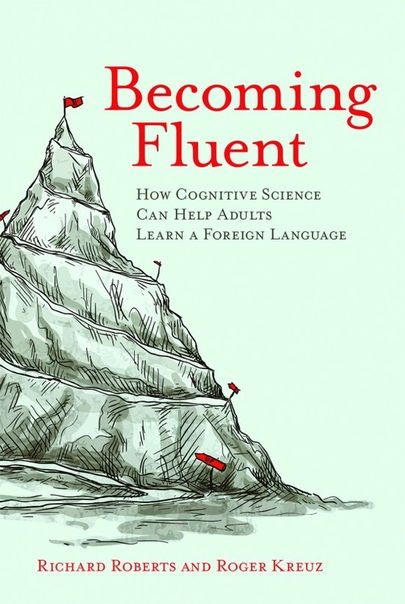 Becoming fluent   how cognitive science can help adults learn a foreign language-MIT Press (2015)