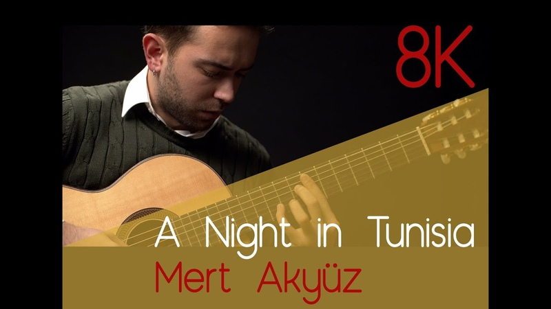 8K A NIGHT IN TUNISIA Dizzy Gillespie Arr Roland Dyens Guitar Mert Akyüz