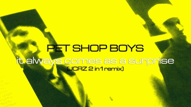 P E T S H O P B O Y S It Always Comes As A Surprise 14 minute 2in1 Remix by JCRZ