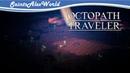 Octopath Traveler [PC] Прохождение на русском 19 - Ошибка Аптекаря. Босс Мигель