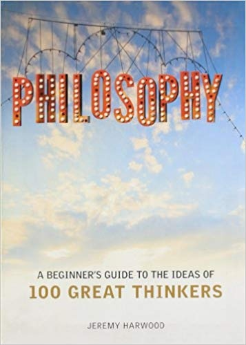 Beginner's Guide to the Ideas of 100 Great Thinkers