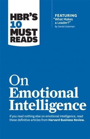 HBRs 10 Must Reads on Emotional Intelligence  - Harvard Business Review