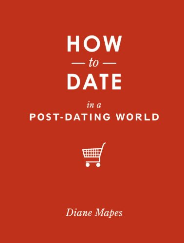 How to Date in a Post-Dating World