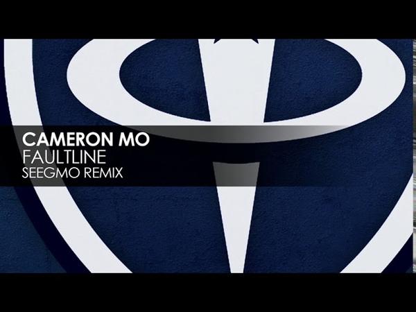 Cameron Mo - Faultline (Seegmo Remix)