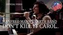 Manfred Mann's Earth Band - Don't Kill It Carol (Rockpop, 19.05.1979) OFFICIAL