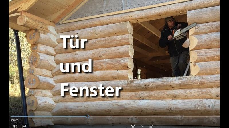 Blockhaus bauen Tür und Fenster einbauen