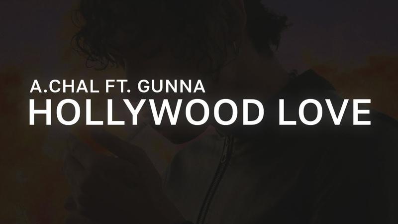 A.CHAL - Hollywood Love ft. Gunna (LYRICS)