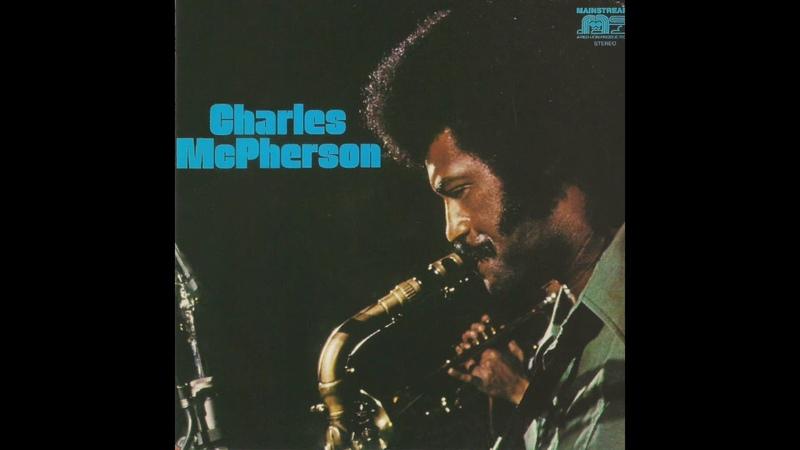Charles McPherson Charles McPherson Full Album 1971