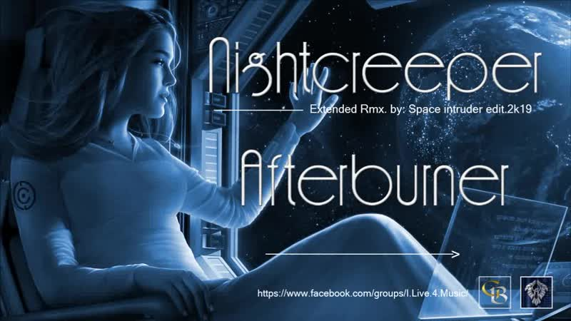 Nightcreeper Afterburner Extended Rmx by Space Intruder