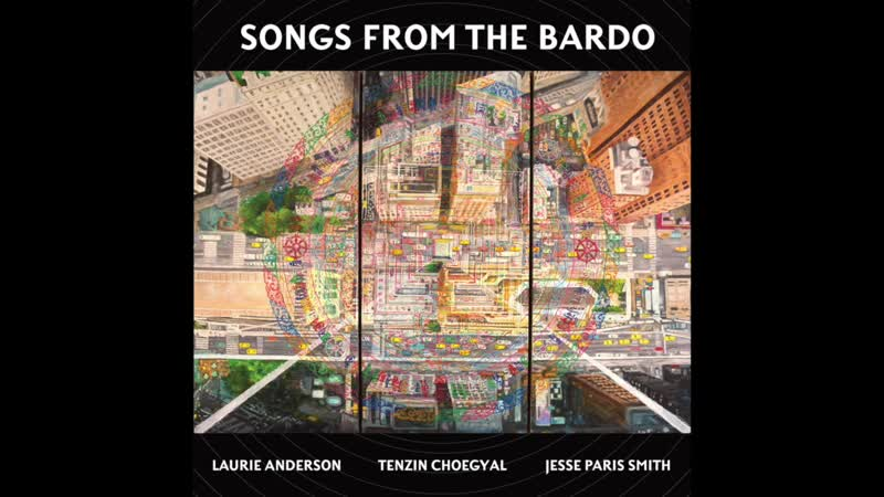 Laurie Anderson Tenzin Choegyal Jesse Paris Smith Lotus Born No Need to Fear