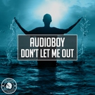 Обложка Don't Let Me Out - Audioboy