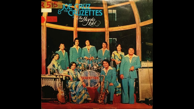 Joe Cruz The Cruzettes - At The Manila Hotel (Lahat Ng Araw) 1976 LP [FULL ALBUM ]