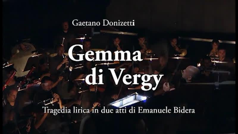 G Donizetti Gemma Di Vergy Джемма ди Верджи Dal Bergamo Musica Festival 2011