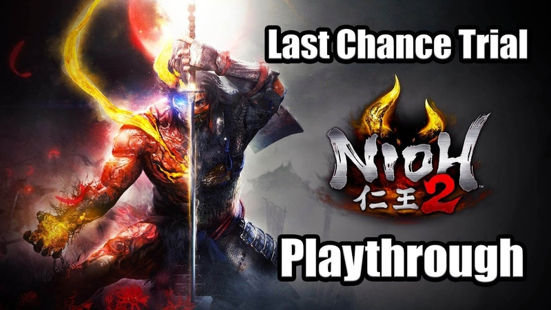 NIOH 2 Last Chance Trial Demo PS4 PRO Gameplay Full Playthrough Sword Glaive Brute
