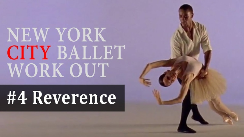 Reverence 4 5 New York City Ballet Workout Vol 2