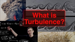 What Is Turbulence?  Turbulent Fluid Dynamics are Everywhere