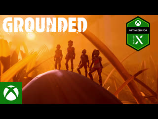Grounded  Трейлер к релизу игры